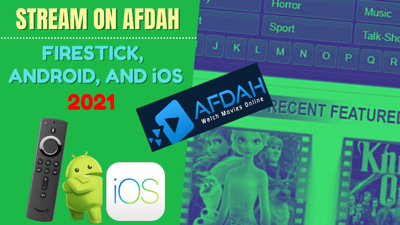 Stream on Afdah – Firestick, Android, and iOS 2021