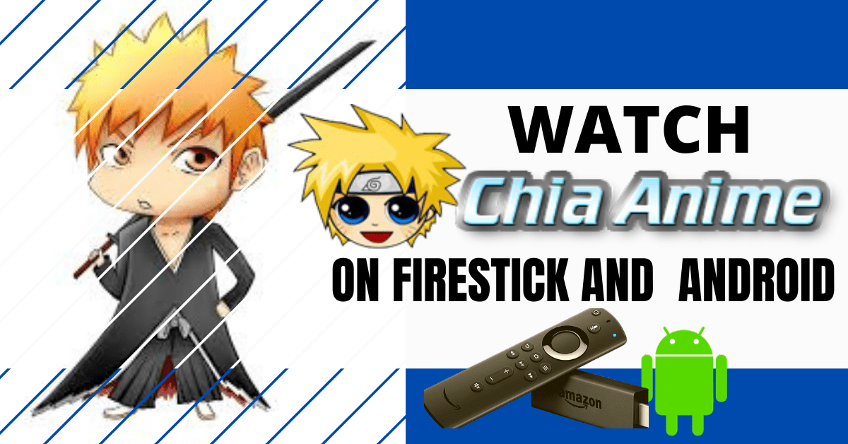 Watch Chia-Anime On Firestick And Android