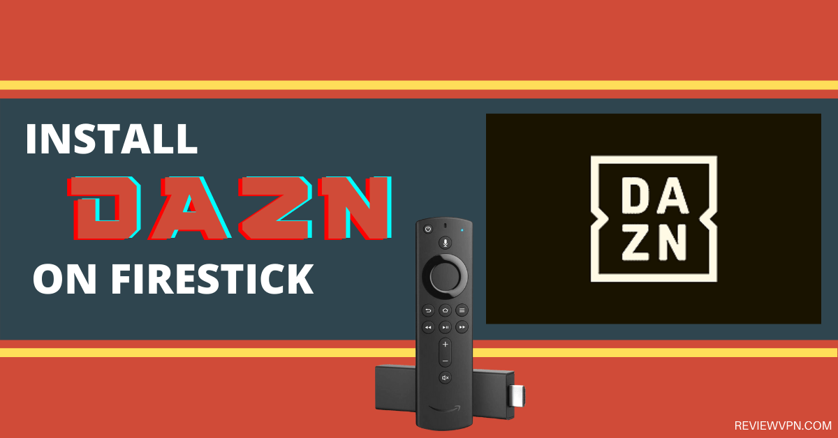 How To Install DAZN On Firestick