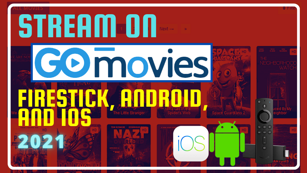 Stream on GoMovies – Firestick, Android, and iOS 2021
