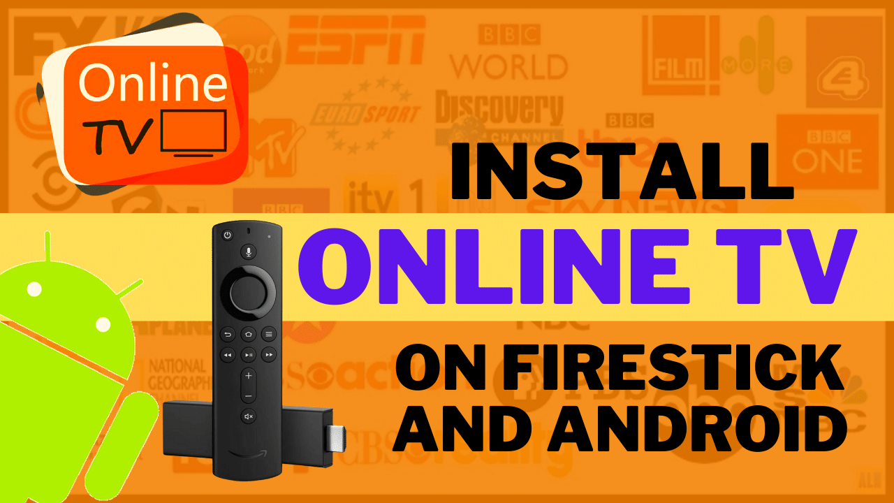 Install Online TV on Firestick and Android – Everything You Need to Know