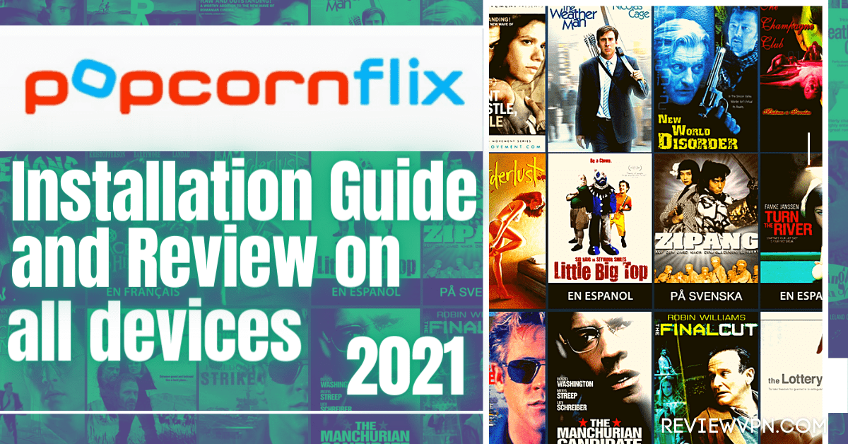 Popcornflix: Installation Guide and Review on Firestick, Android, PC, and iOS – 2021