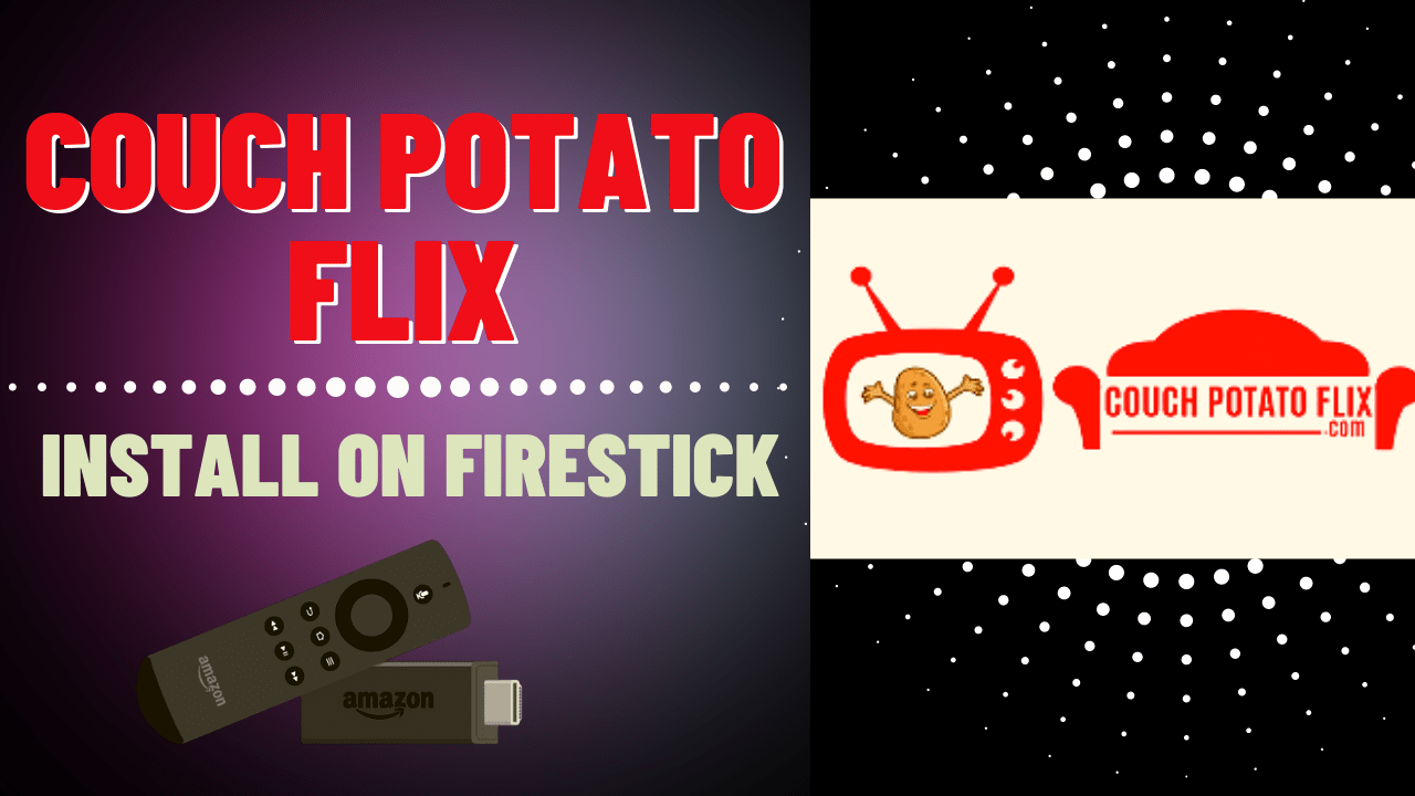 How to Install Couch Potato Flix on Firestick