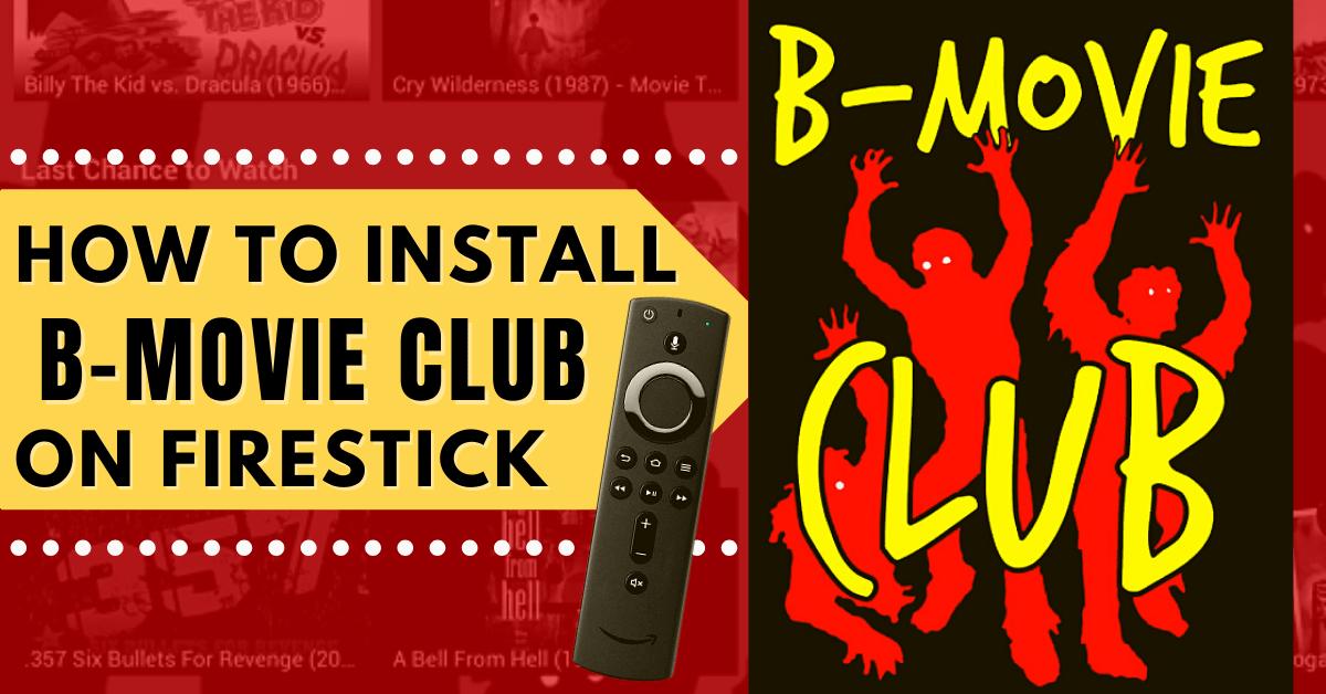 How to Install B-Movie Club App on Firestick