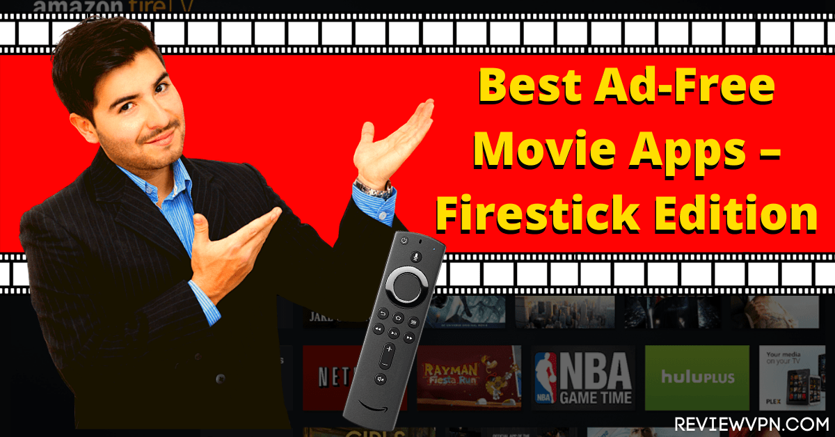Best Ad-Free Movie Apps – Firestick Edition
