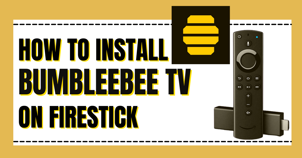 How to Install Bumblebee TV on a Firestick