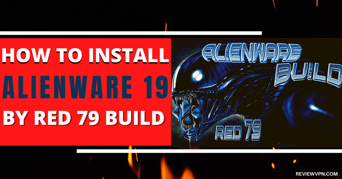 How To Install Alienware 19 by Red 79 Build