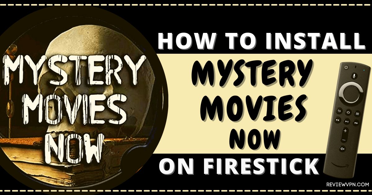 How to Install Mystery Movies Now App on Firestick
