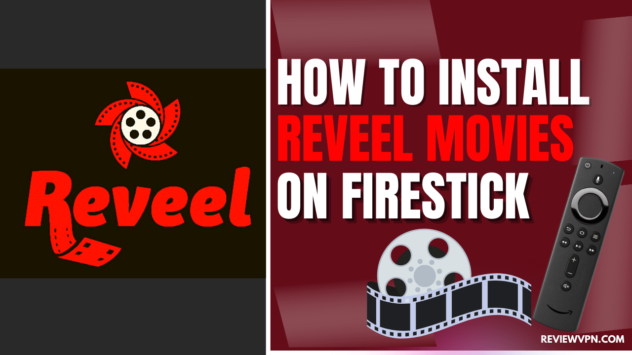 How to Install Reveel Movies on a Firestick