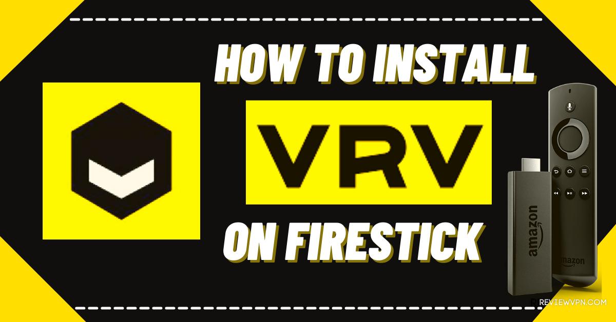 How to Install VRV App on Firestick
