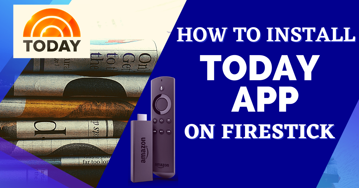 How to Install the Today App on Your Firestick