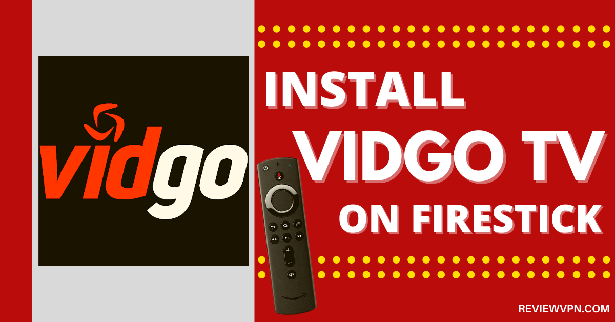 How to Install Vidgo TV on Firestick