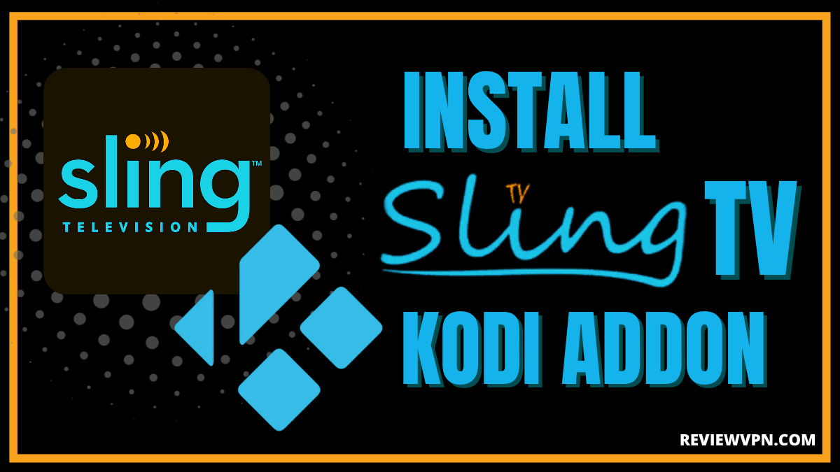 How to Install Sling TV Kodi Addon