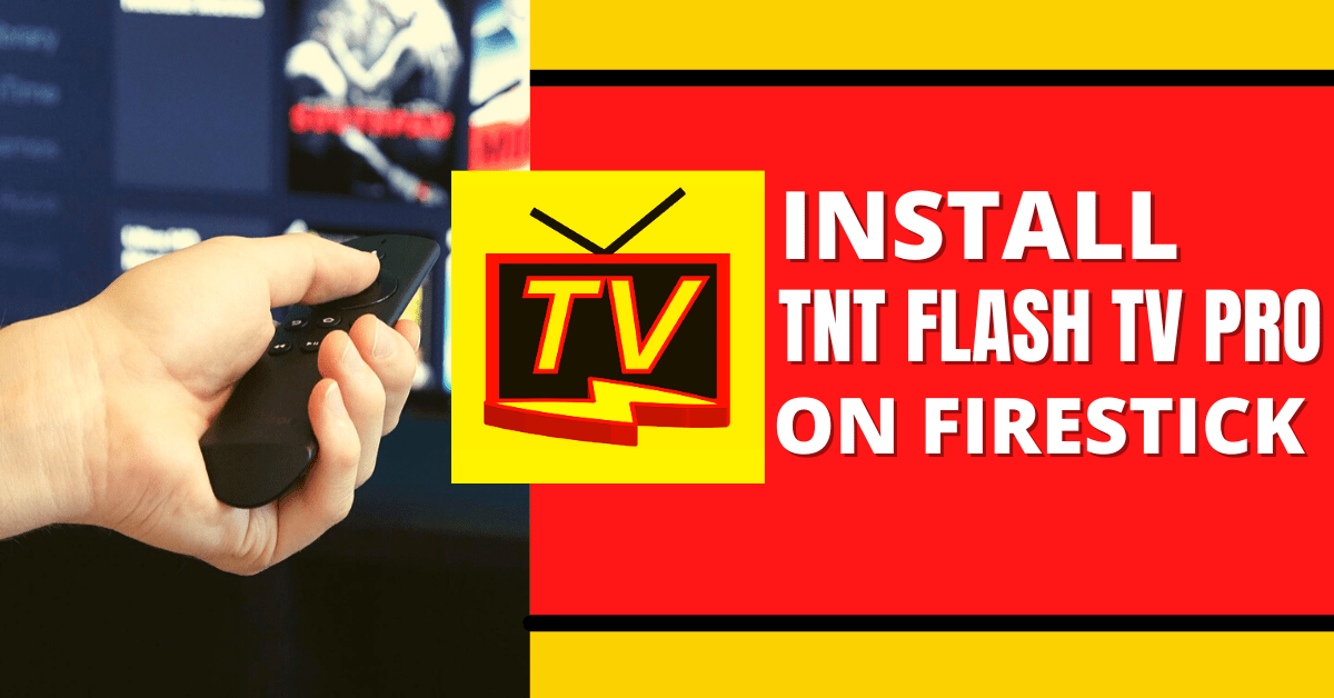 How To Install TNT Flash TV Pro on Firestick