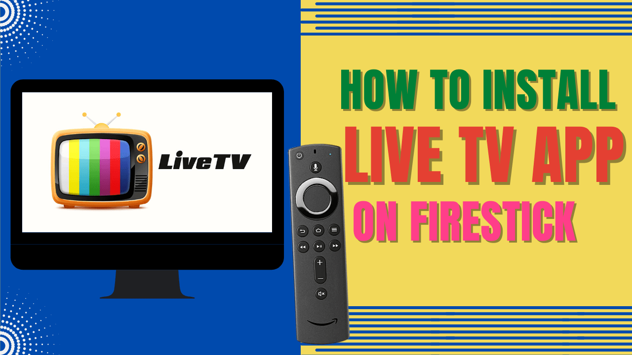 How to Install Live TV App on a Firestick