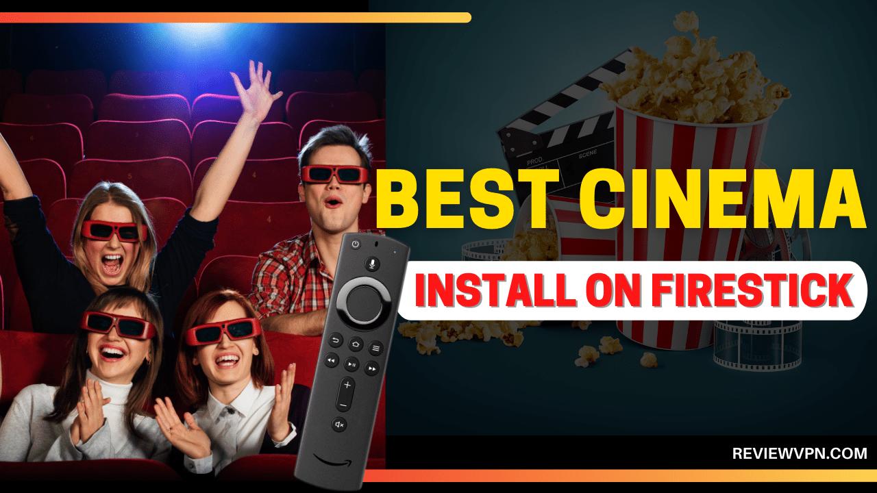 How to Install Best Cinema App on Firestick