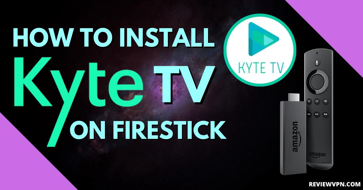 How to Install Kyte TV App on Firestick