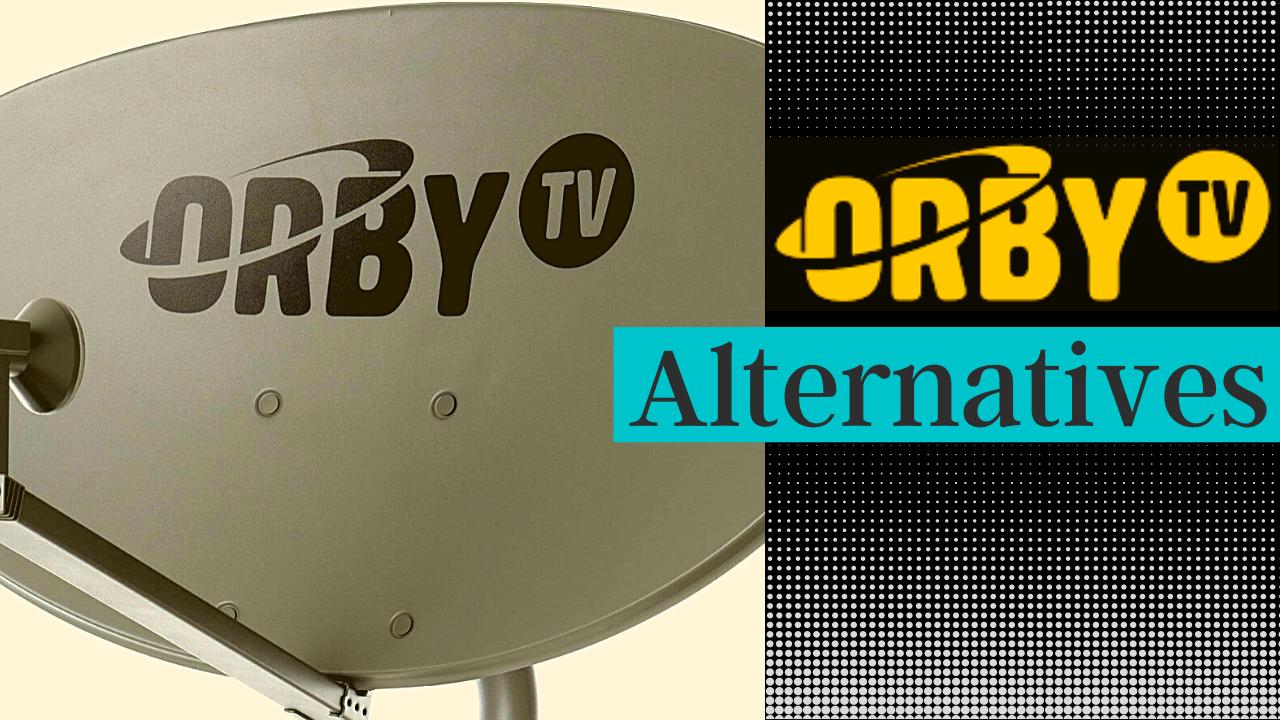Orby TV Alternatives