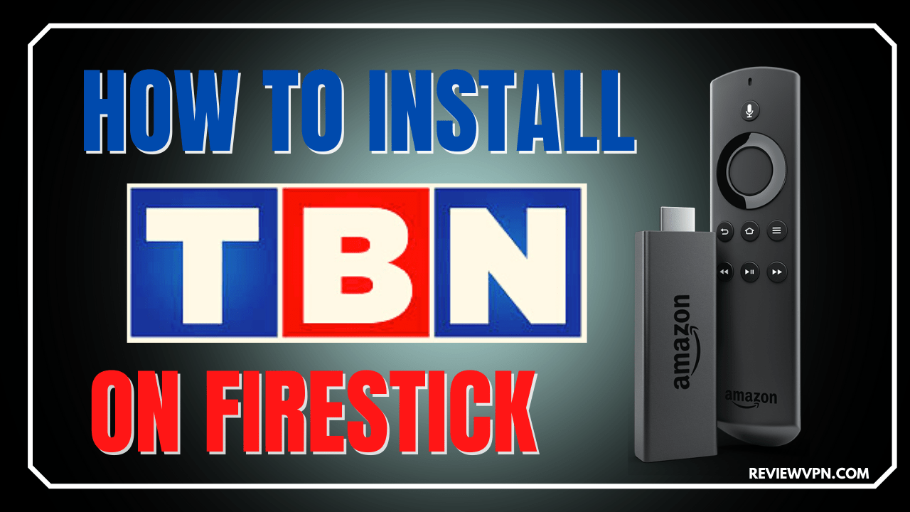 How to Install TBN App on Firestick