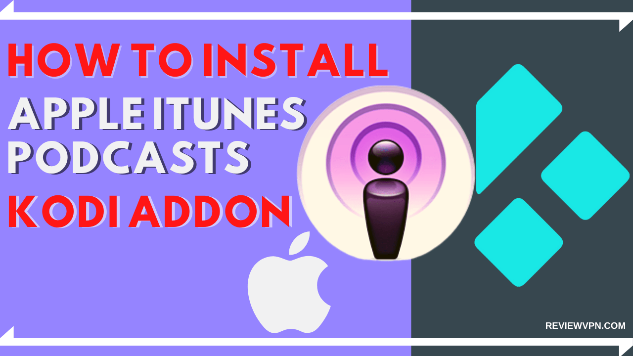 How to Instal Apple iTunes Podcasts Kodi Addon