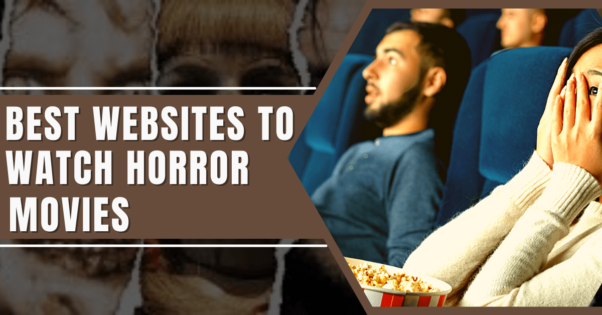 Best Websites to Watch Horror Movies