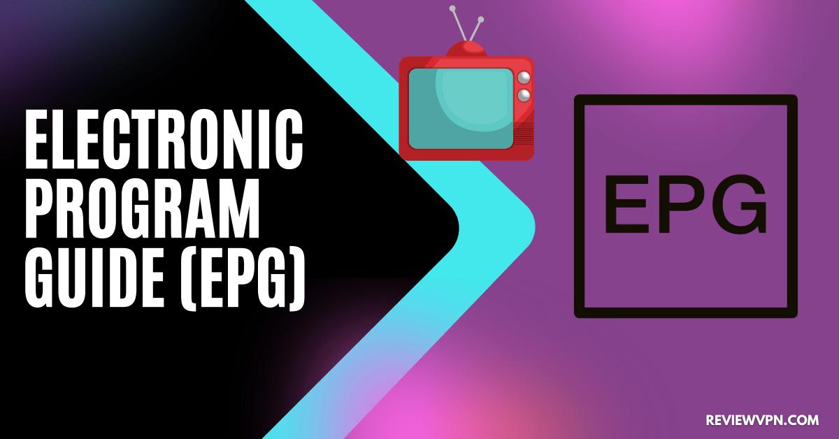 Electronic Program Guide (EPG)
