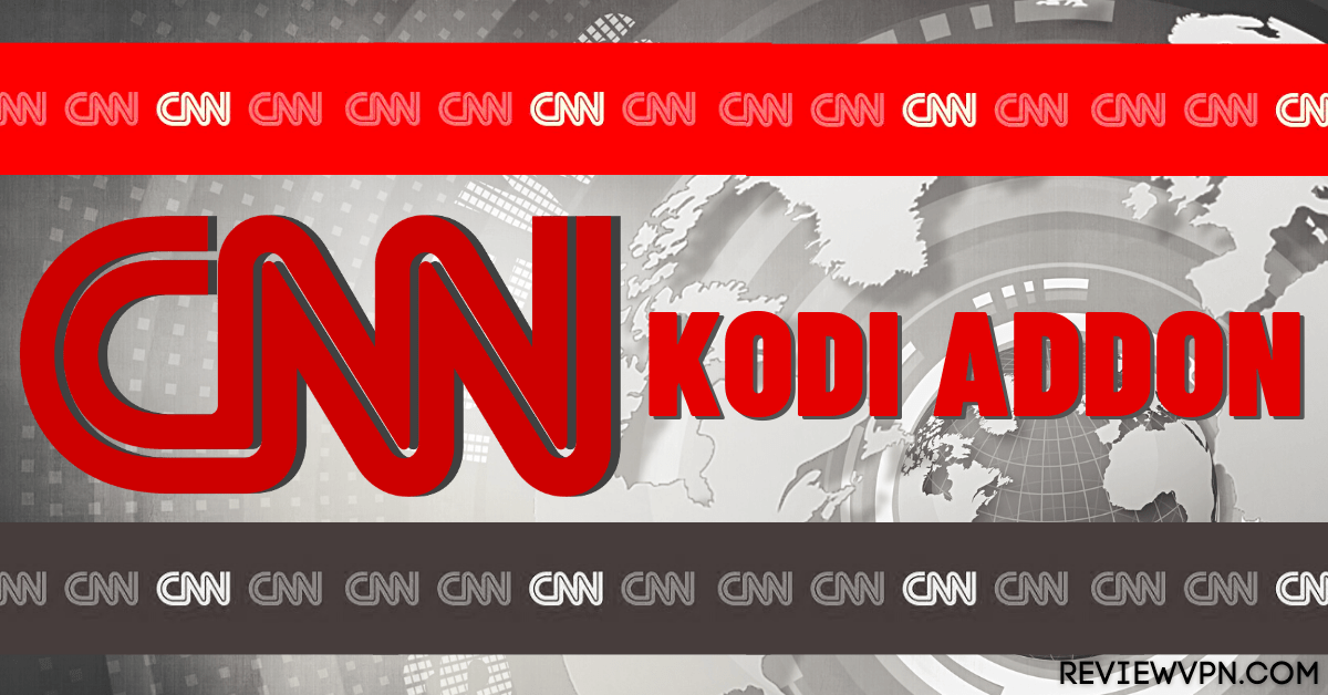 How to Install CNN Kodi Addon