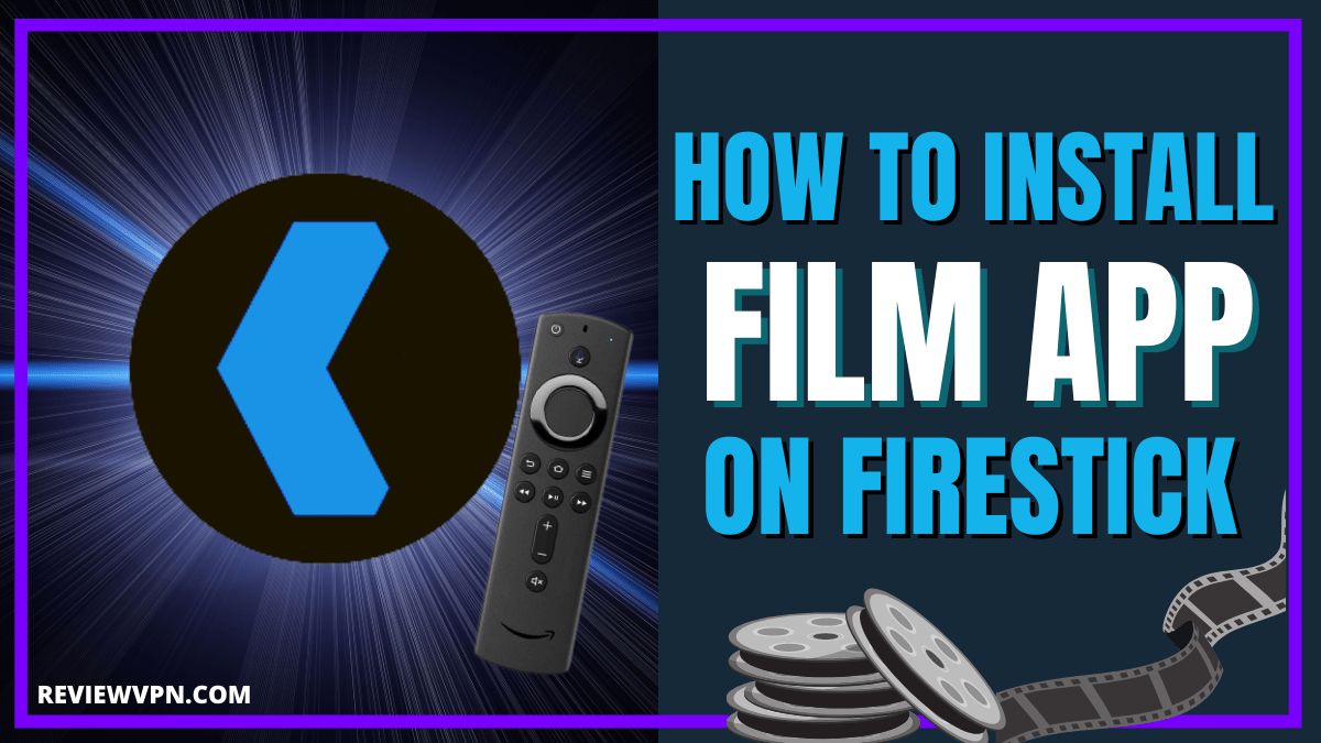 How To Install Film App on Firestick