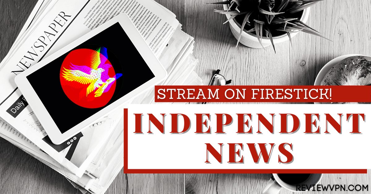How to Stream Independent News on Firestick