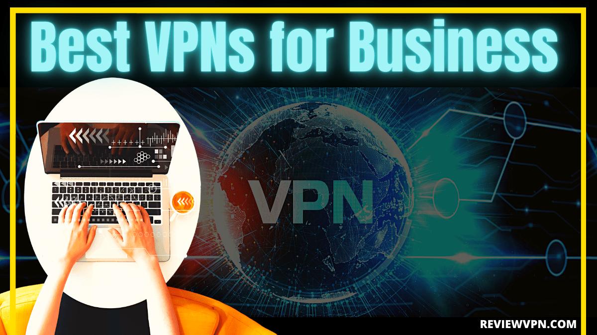 Best VPNs for Business