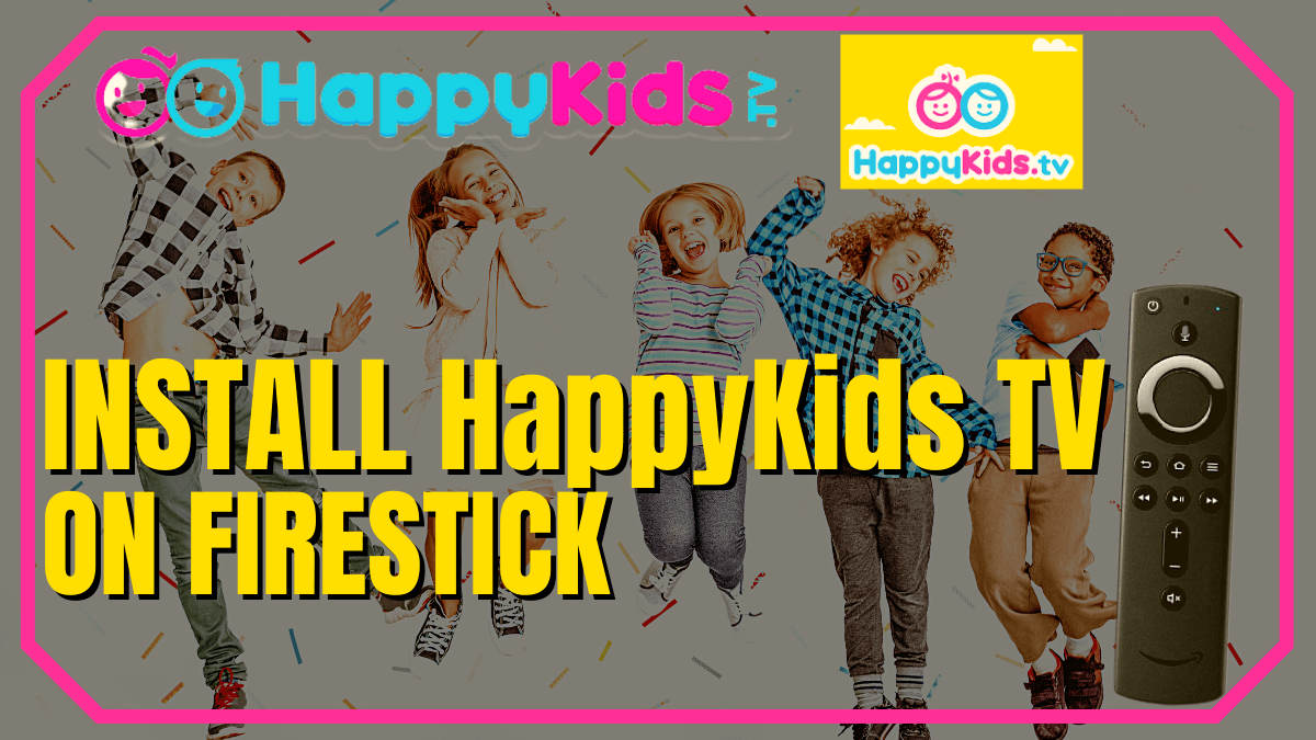 How to Install HappyKids TV App on Firestick