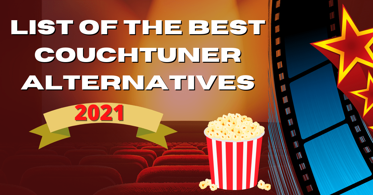 List of the Best CouchTuner Alternatives – 2021