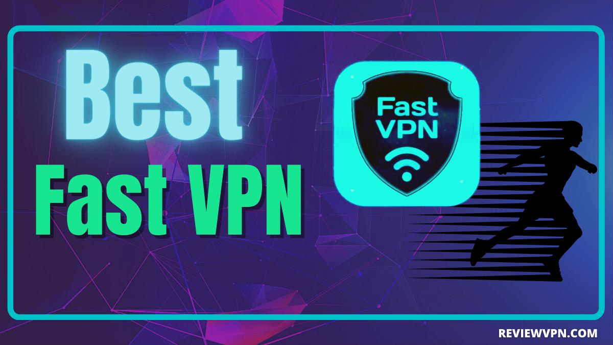 Best Fast VPN