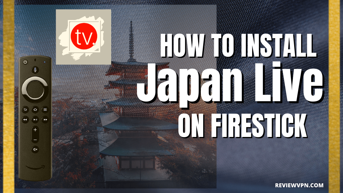 How to Install Japan Live on Firestick