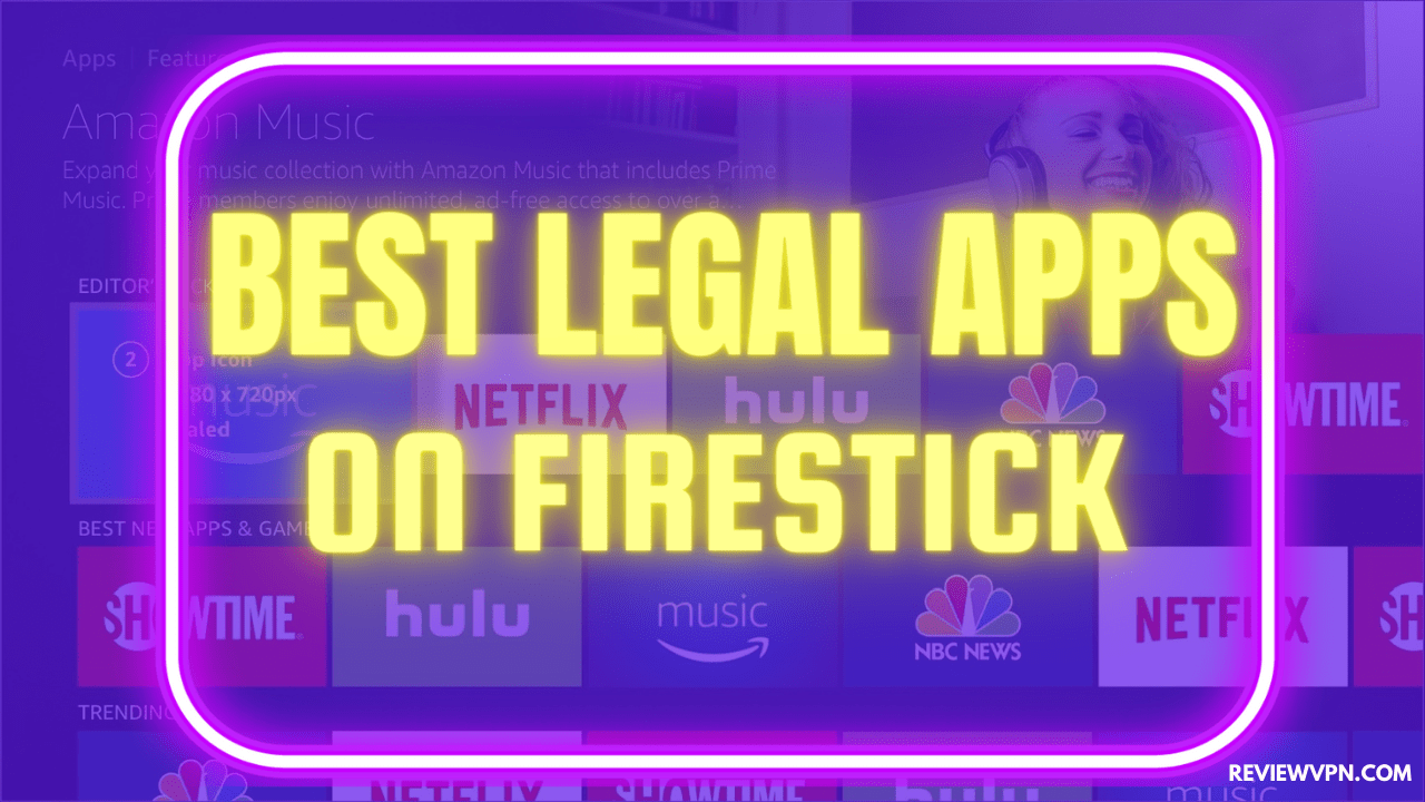 Best Legal Apps on Firestick
