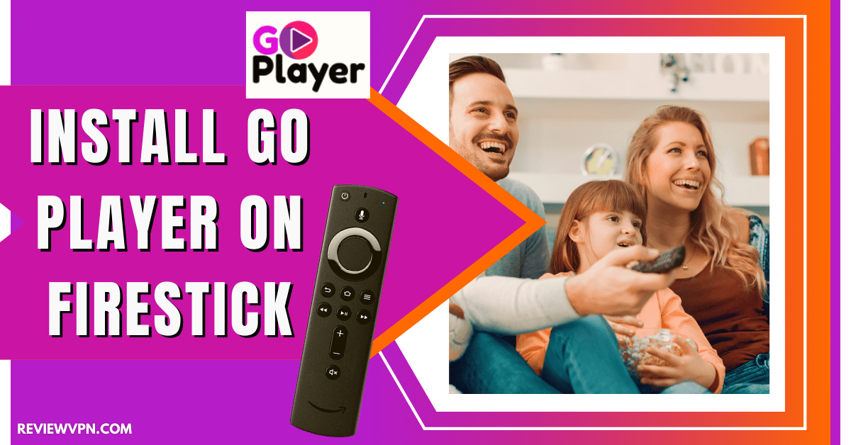 How to Install Go Player on Firestick