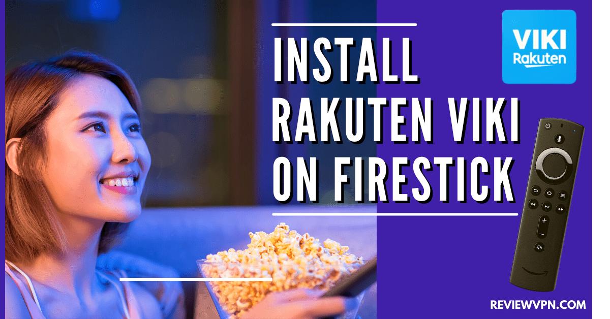How to Install Rakuten Viki App on Firestick