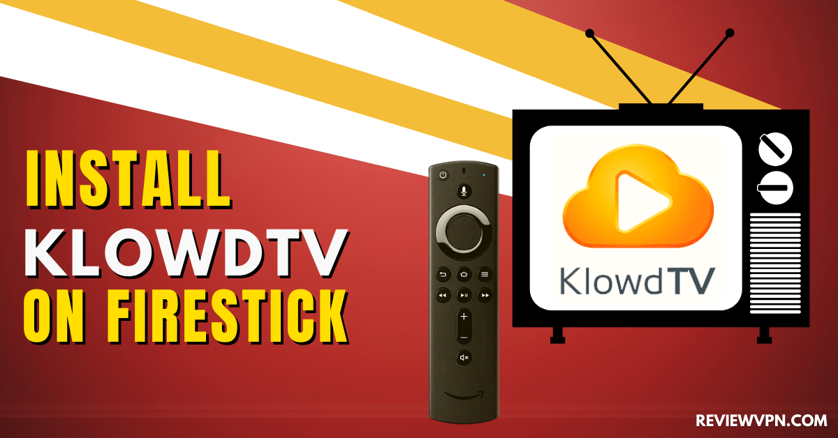 How to Install KlowdTV on Firestick