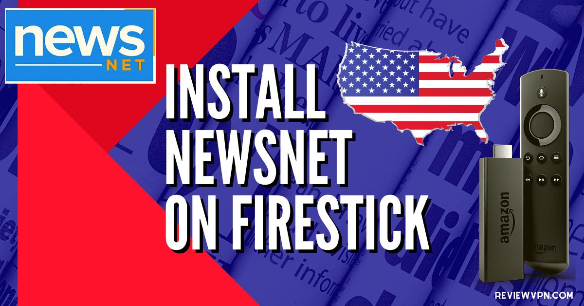 How to Install NewsNet App on Firestick