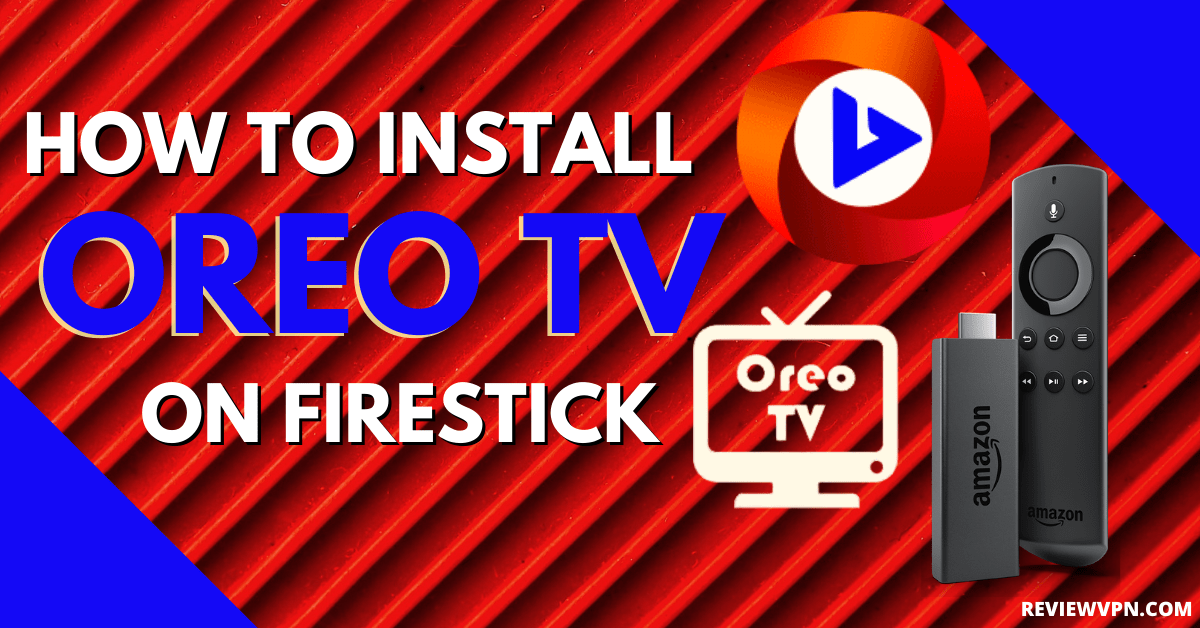 How to Install Oreo TV on Firestick