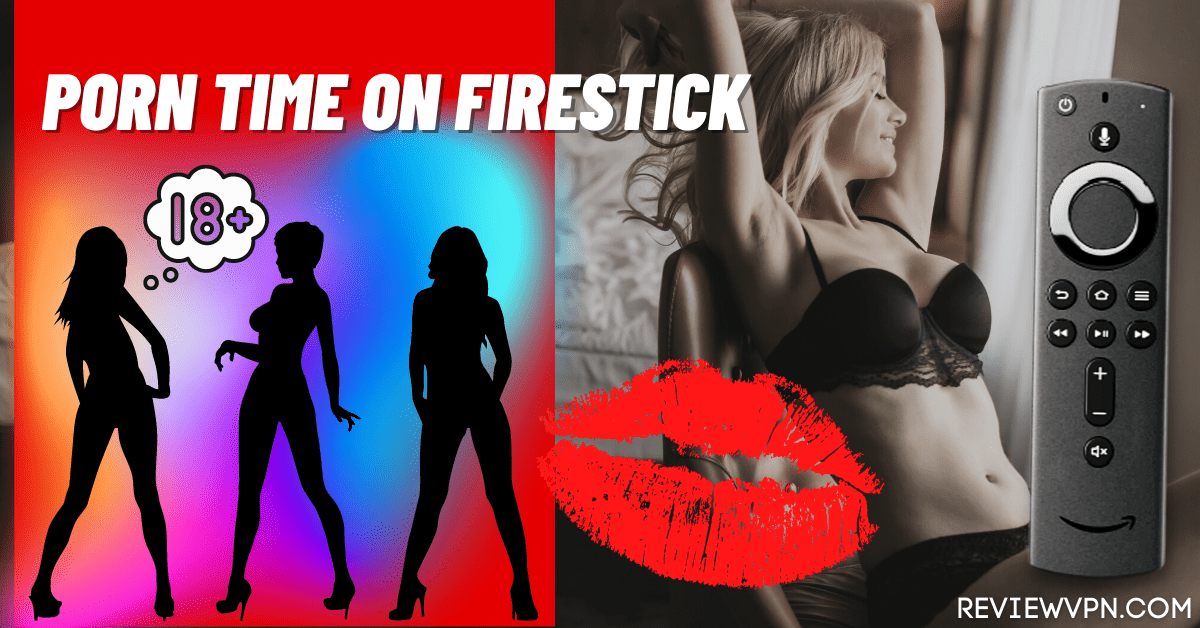 Porn Time On FireStick