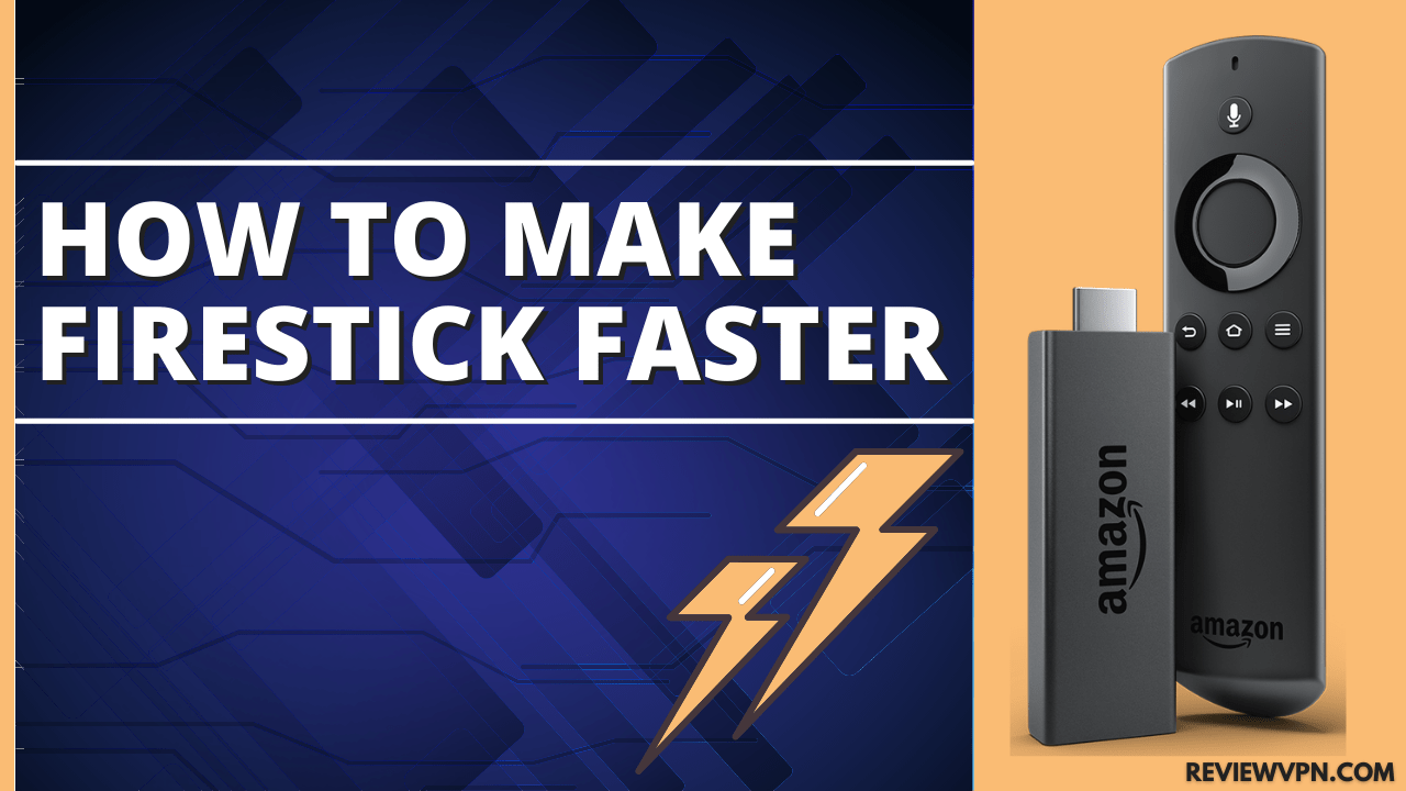 How To Make Firestick Faster