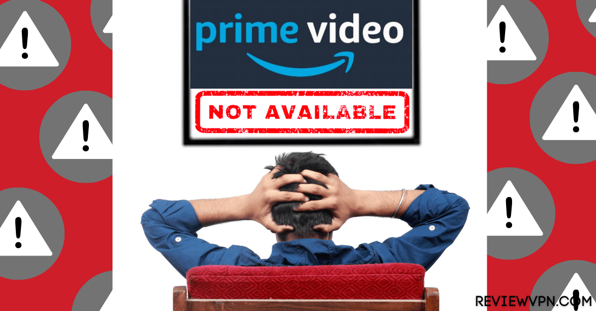 """Amazon Prime Video Error – """"This Title Isn't Available in Your Location"""""""