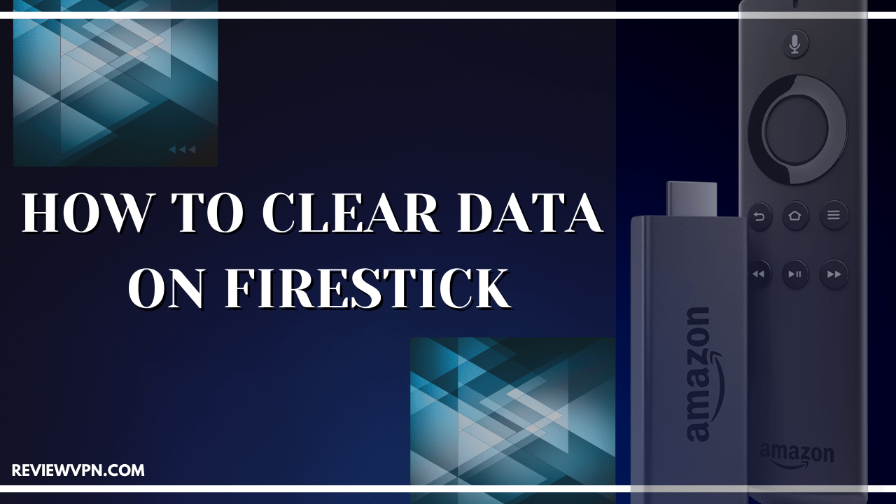 How to Clear Data on Firestick