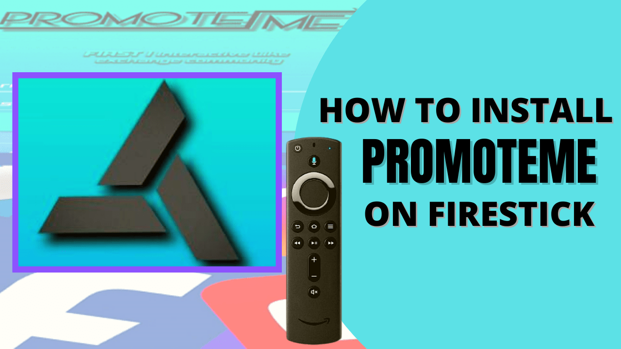 How To Install PromoteMe On FireStick