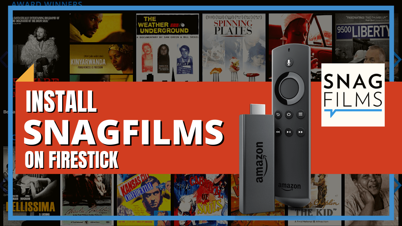 How to Install SnagFilms on Firestick