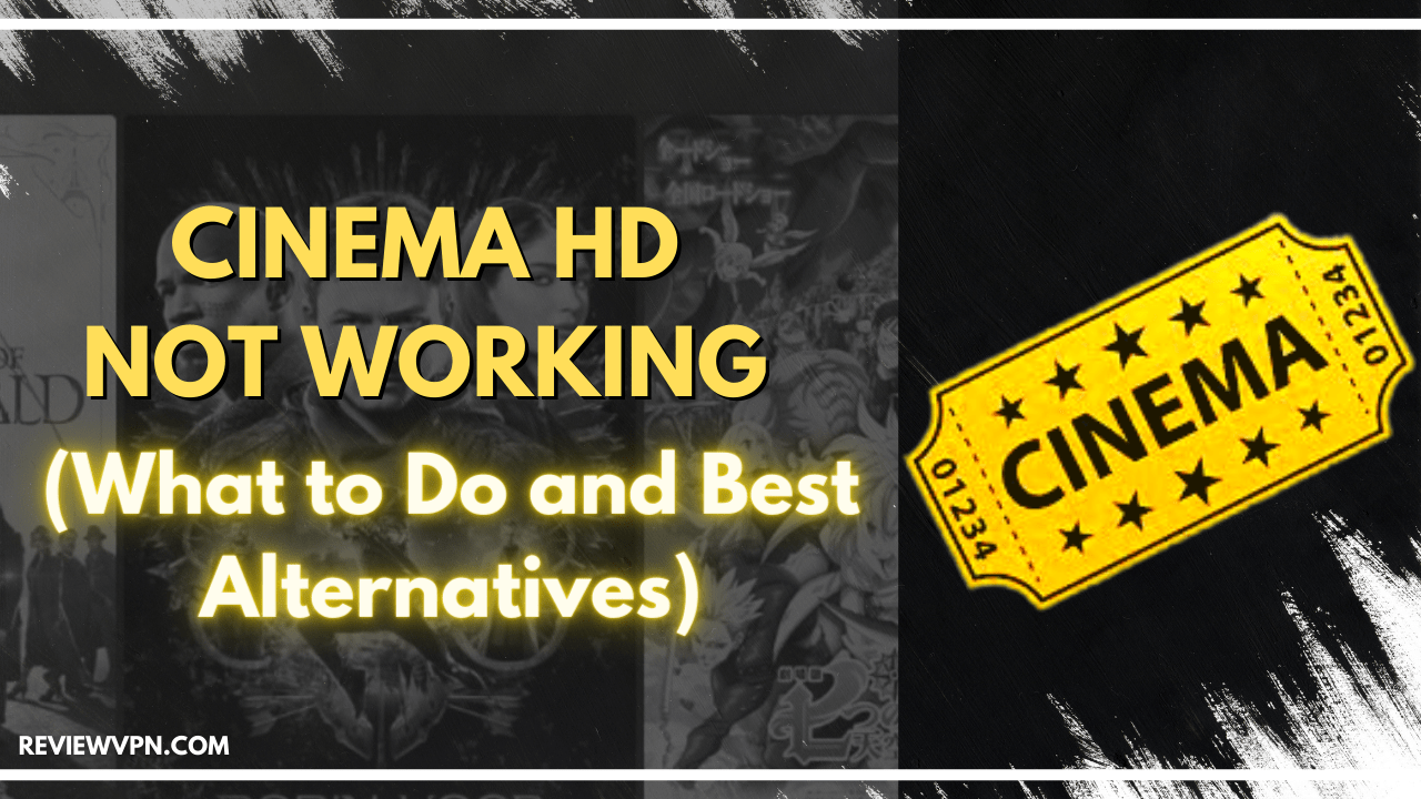 Cinema HD Not Working (What to Do and Best Alternatives)