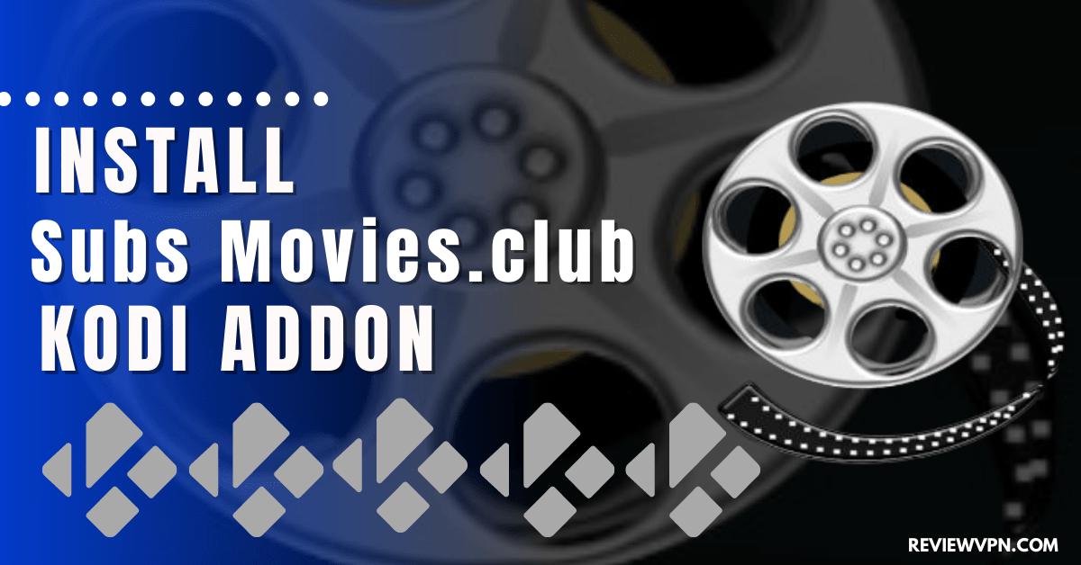 How to Install Subs Movies.club Kodi Addon