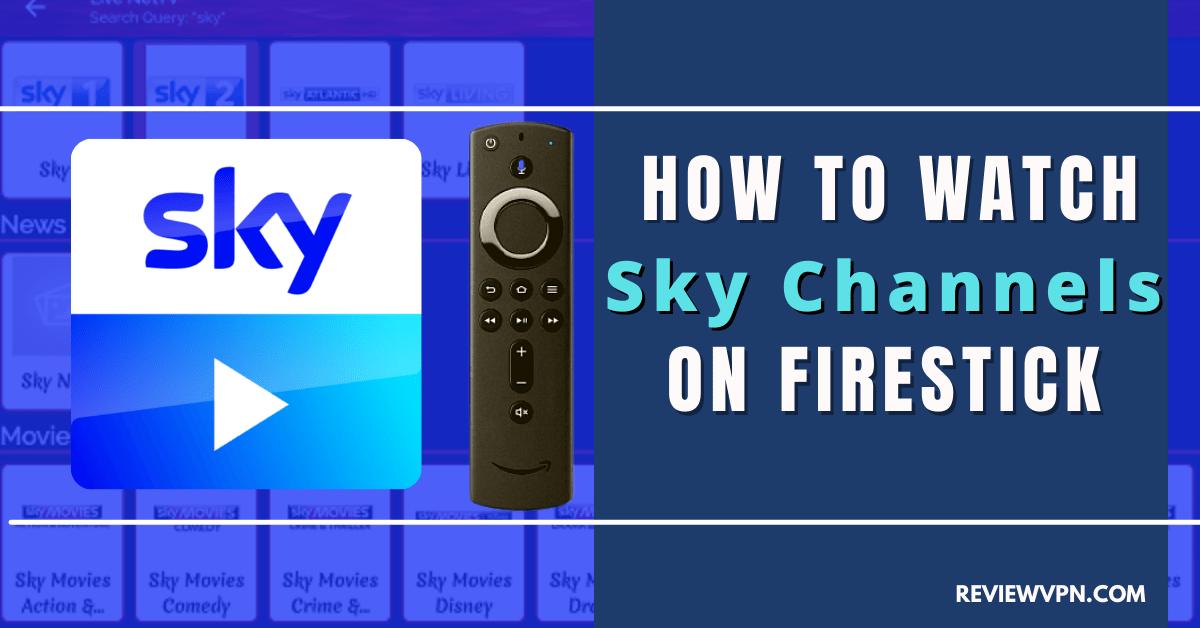 How To Watch Sky Channels on Firestick
