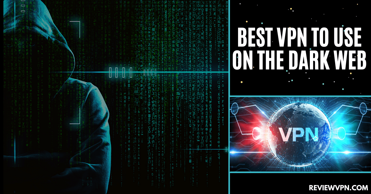 Best VPN to Use on the Dark Web